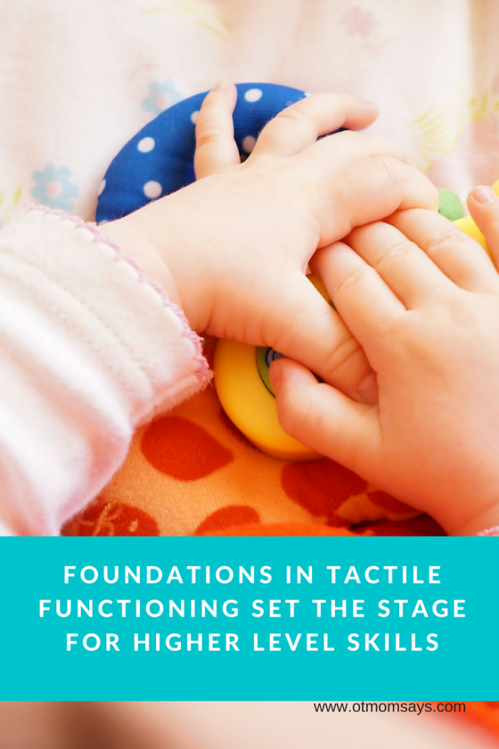 tactile functioning sets the stage for higher level skills