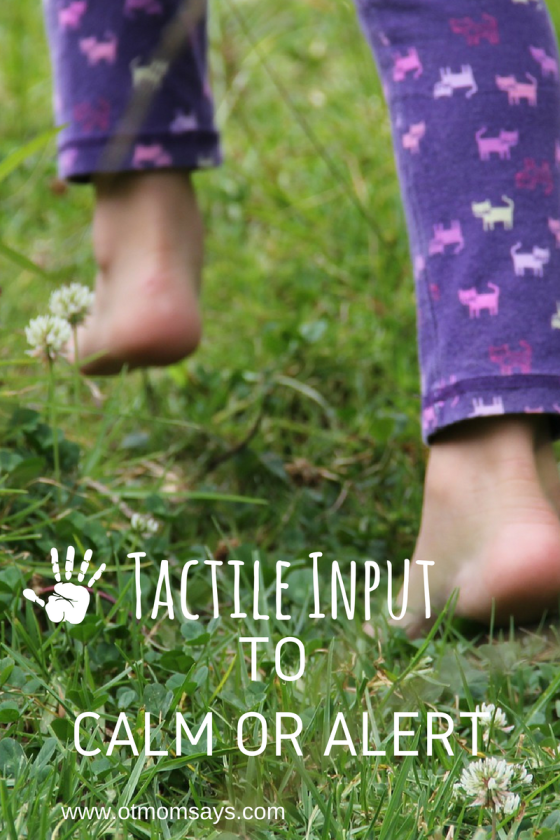 tactile input to calm or alert